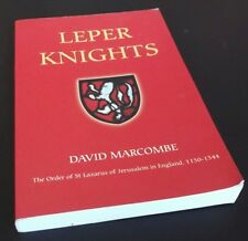David Marcombe :Leper Knights: The Order of St Lazarus of Jerusalem in England