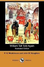 William Tell Told Again by John W. Houghton and P. G. Wodehouse (2007,...
