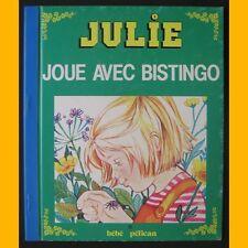 JULIE JOUE AVEC BISTINGO Monique Gorde 1982
