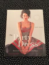 The Party Dress Book : How to Sew the Best Dress in the Room by Mary Adams (2010