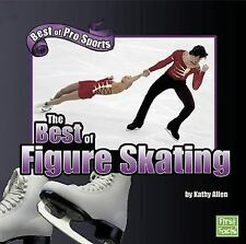 The Best of Figure Skating (Best of Pro Sports)