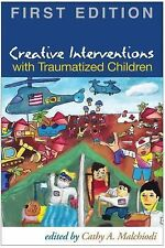 Creative Interventions with Traumatized Children (2008, Hardcover)