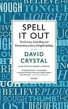 Spell It Out: The Curious, Enthralling, and Extraordinary Story of English Spell