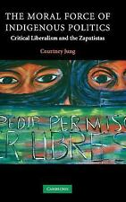 Contemporary Political Theory: The Moral Force of Indigenous Politics :...