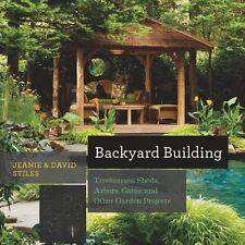 Backyard Building Treehouses,Sheds,Arbors,Gates (pb) by Jeanie & David Stiles