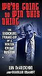 We're Going to Win This Thing: The Shocking Frame-up of a Mafia Crime -ExLibrary