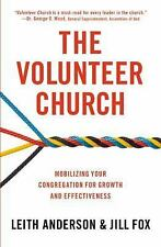 The Volunteer Church: Mobilizing Your Congregation for Growth and Effectiveness,