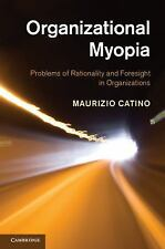 Organizational Myopia : Problems of Rationality and Foresight in...