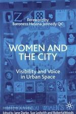 Women and the City: Visibility and Voice in Urban Space