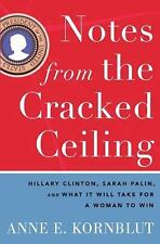 Notes from the Cracked Ceiling by Anne E. Kornblut (2009 - Hardcover)