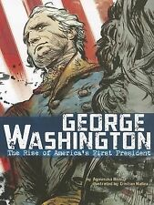 George Washington : The Rise of America's First President by Agnieszka...