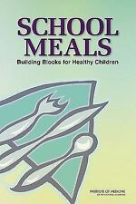 School Meals : Building Blocks for Healthy Children by Institute of Medicine,...
