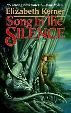 Song In The Silence: The Tale of Lanen Kaelar (Tales of Kolmar) Kerner, Elizabe