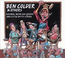 Eskimos, Mean Old Queens and Little Bitty Steers by Ben Colder (CD, May-2002,...