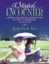 A Magical Encounter: Latino Children's Literature in the Classroom (2nd Edition)