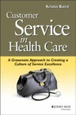 Customer Service in Health Care: A Grassroots Approach to Creating a Culture of