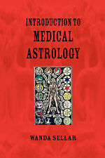 Introduction to Medical Astrology, Sellar, Wanda, New Condition