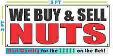 WE BUY & SELL NUTS Banner Sign NEW Size Best Quality for The $