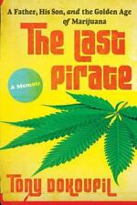 LAST PIRATE FATHER SON GOLDEN AGE MARIJUANA by Dokoupil ist ed fine book 2014