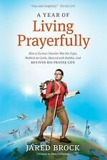 A Year of Living Prayerfully : One Guy's Attempt to Revive His Prayer Life,...
