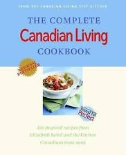 The Complete Canadian Living Cookbook: 350 Inspired Recipes from Elizabeth Bair