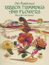 Dover Craft Books: Old-Fashioned Ribbon Trimmings and Flowers by Mary B....