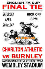 1947 FA CUP FINAL - CHARLTON ATHLETIC (WINNERS) V BURNLEY - VINTAGE STYLE POSTER