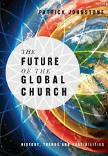 The Future of the Global Church: History, Trends and Possiblities, Johnstone, Pa
