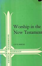 C.F.D. MOULE WORSHIP IN THE NEW TESTAMENT ECUMENICAL STUDIES