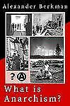 Working Classics: What Is Anarchism? Vol. 1 by Alexander Berkman (2003,...