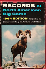 Records of North American Big Game, 1964 Edition Boone & Crockett Club