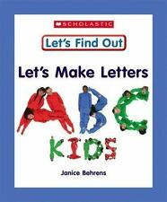 Let's Make Letters: ABC Kids (Let's Find Out Early Learning Books: Let-ExLibrary