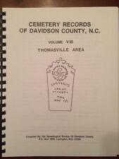 Cemetery Records of Davidson County, North Carolina. Vol. 8. Thomasville Area NC