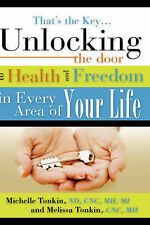 That's the Key.Unlocking the Door to Health and Freedom in Every Area of Your Li