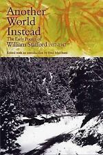 Another World Instead: The Early Poems of William Stafford, 1937-1947 by Staffo