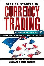 Getting Started in Currency Trading: Winning in Today's Forex Market, Archer, Mi