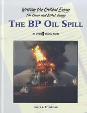 BP Oil Spill, The (Writing the Critical Essay)