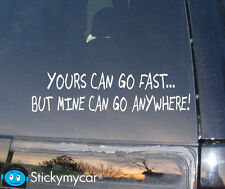 Yours can go fast mine can go anywhere decal sticker funny dodge ford chevy