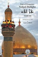 Nahjul-Balagha : Path of Eloquence Vol. 2 by Yasin Al-Jibouri (2013, Paperback)