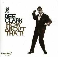 How About That! - Dee Clark (2011, CD NEUF)