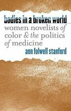 Bodies in a Broken World: Women Novelists of Color and the Politics of Medicine