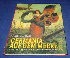 Jörg Duppler - Germania auf dem Meere Bilder und Dokumente zur Marinegeschichte
