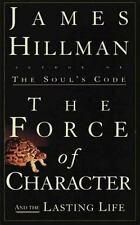 James Hillman~THE FORCE OF CHARACTER~SIGNED 1ST/DJ~NICE COPY