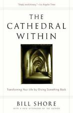 The Cathedral Within: Transforming Your Life by Giving Something Back, Shore, Bi