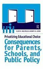 Privatizing Educational Choice: Consequences for Parents, Schools, and Public Po