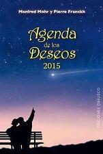 Agenda 2015 de los deseos by Pierre Franckh (2014, Hardcover)