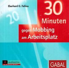 HÖRBUCH-CD - 30 Minuten gegen Mobbing am Arbeitsplatz - Eberhrd G. Fehlau