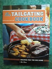 The Tailgating Cookbook : Recipes for the Big Game by Bob Sloan (2005,...