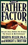 The FATHER FACTOR: WHAT YOU NEED TO KNOW TO MAKE A DIFFERENCE Biller Paperback