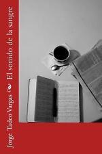 El Sonido de la Sangre by Jorge Vargas (2014, Paperback)
